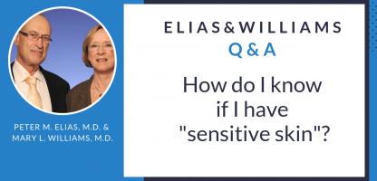 "Elias and Williams Q&A: How do I know if I have ""sensitive skin""?"