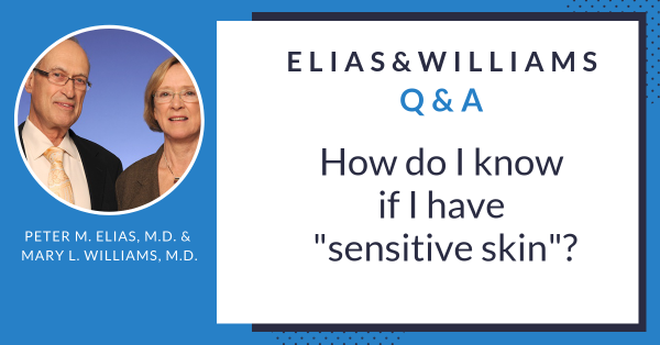 "Elias and Williams Q&A: How do I know if I have ""sensitive skin""?"