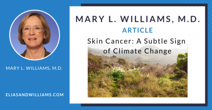 Skin Cancer: A Subtle Sign of Climate Change | Mary L. Williams, M.D. | EliasandWilliams.com