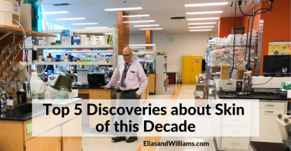 Top 5 Discoveries about Skin of this Decade | Peter M. Elias, MD and Mary L. Williams, MD | EliasandWilliams.com