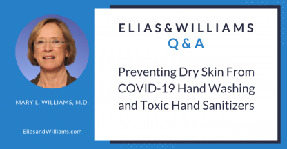 Q&A: Preventing Dry Skin From COVID-19 Hand Washing And Toxic Hand Sanitizers | Mary L. Williams, MD, UCSF skin scientist and dermatologist | EliasandWilliams.com